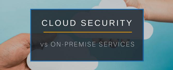 Cloud Security vs On-premise Services