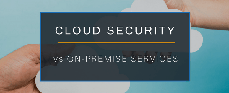 Cloud Security vs On-premise Services