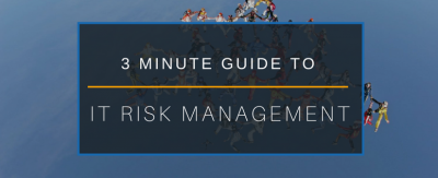 3 minute guide to IT risk management