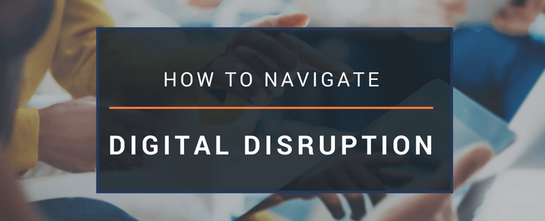 How to Navigate Digitial Disruption