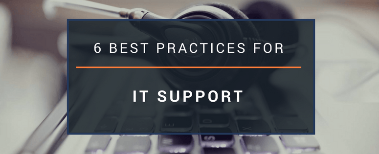 6 Best Practices for IT Support
