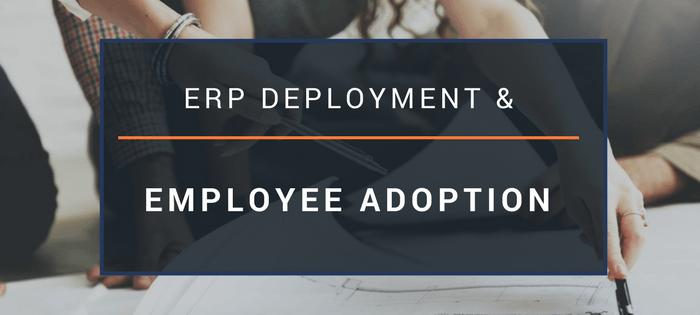 ERP Deployment & Employee Adoption