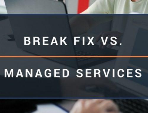 Break Fix vs. Managed IT Services