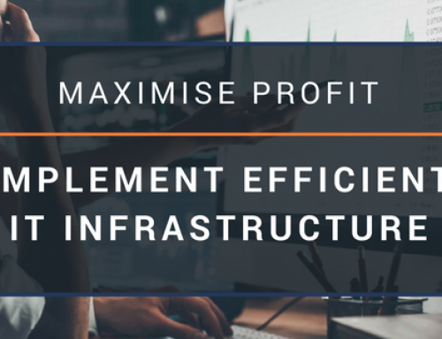 How to Maximise Profit with an Efficient IT Infrastructure